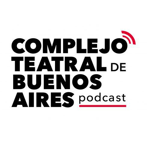 Podcast del Complejo Teatral de Buenos Aires